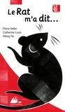 Marie Sellier et Catherine Louis - Le rat m'a dit... - La véritable histoire de l'horoscope chinois.
