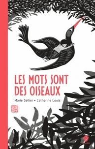 Marie Sellier et Catherine Louis - Les mots sont des oiseaux.