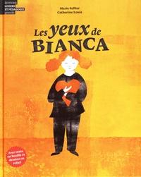 Marie Sellier et Catherine Louis - Les yeux de Bianca.