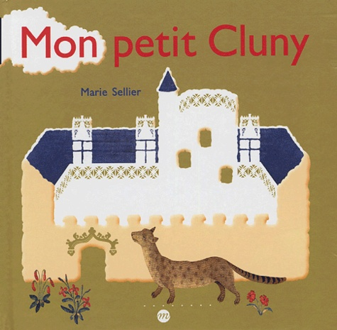 Marie Sellier - Mon petit Cluny.