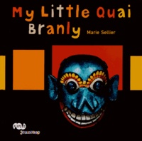 Marie Sellier - My Little Quai Branly.