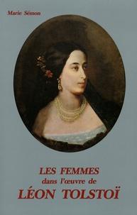 Marie Sémon - Les femmes dans l'oeuvre de Léon Tolstoï - Romans et nouvelles.