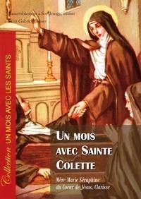 Marie-Séraphine - Un mois avec Sainte Colette.