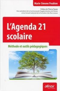 Marie-Simone Poublon - L'Agenda 21 scolaire - Méthode et outils pédagogiques.