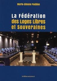 Marie-Simone Poublon - La fédération des loges libres et souveraines.