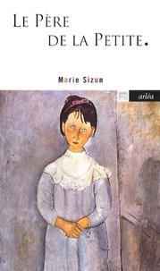 Marie Sizun - Le Père de la Petite.