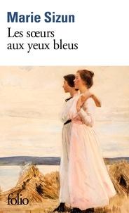 Marie Sizun - Les soeurs aux yeux bleus.