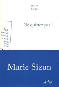Marie Sizun - Ne quittez pas !.