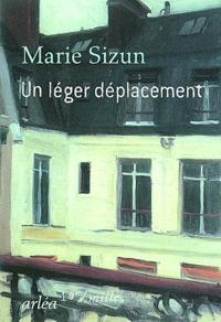 Marie Sizun - Un léger déplacement.