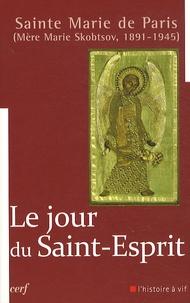 Le jour du Saint-Esprit - Marie Skobtsov  