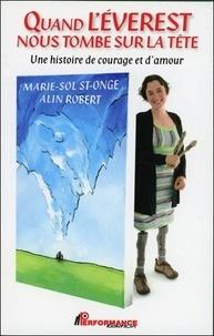 Marie-Sol St-Onge et Alin Robert - Quand l'Everest nous tombe sur la tête - Une histoire de courage et d'amour.