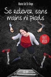 Marie-Sol St-Onge - Se relever sans mains ni pieds.