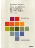 Marie-Soleil Frère - Médias d'Afrique - Vingt-cinq années de pluralisme de l'information.