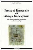 Marie-Soleil Frère - Presse et démocratie en Afrique francophone. - Les mots et les maux de la transition au Bénin et au Niger.