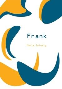 Marie Solweig - Frank.