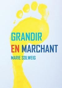 Marie Solweig - Grandir en marchant.