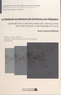 Marie-Sophie Bondon - Le principe de réparation intégrale du préjudice - Contribution à une réflexion sur l'articulation des fonctions de la responsabilité civile.