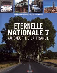 Marie-Sophie Chabres et Jean-Paul Naddeo - Eternelle Nationale 7 - Au coeur de la France.