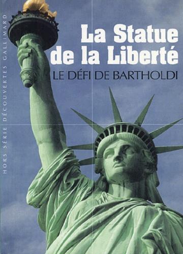 Marie-Sophie Corcy et Nathalie Vu Hong - La Statue de la Liberté - Le défi de Bartholdi.
