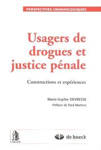 Marie-Sophie Devresse - Usagers de drogues et justice pénale - Constructions et expériences.