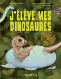 Marie-Sophie Germain - J'élève mes dinosaures.