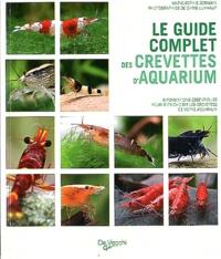 Marie-Sophie Germain - Le guide complet des crevettes d'aquarium.