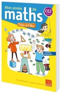Marie-Sophie Mazollier et Eric Mounier - Mathématiques CE2 Cycle 2 Mon année de maths - Fichier de l'élève.