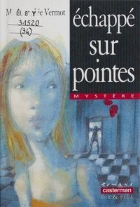 Marie-Sophie Vermot - Échappé sur pointes.