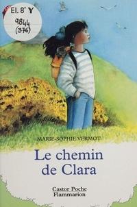 Marie-Sophie Vermot - Le chemin de Clara.