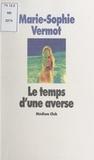 Marie-Sophie Vermot - Le temps d'une averse.