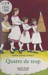 Marie-Sophie Vermot et Béatrice Savignac - Quatre de trop.