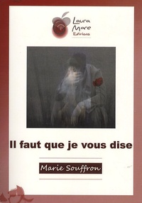 Marie Souffron - Il faut que je vous dise.