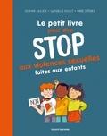 Marie Spénale et Gwénaëlle Boulet - Le petit livre pour dire stop aux violences sexuelles faites aux enfants.
