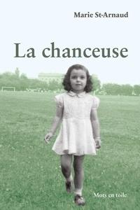 Marie St-Arnaud - La chanceuse.