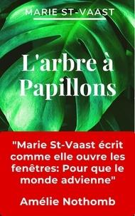 Marie St-Vaast - L'Arbre à papillons.