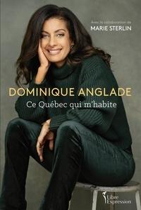 Marie Sterlin - Dominique Anglade - Ce Québec qui m'habite.