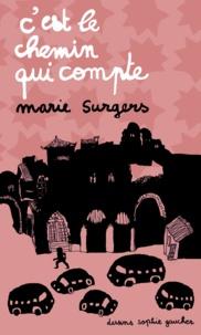 Marie Surgers - C'est le chemin qui compte.
