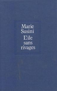 Marie Susini - L' Île sans rivages.