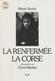 Marie Susini - La Renfermée, la Corse.