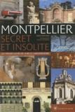 Marie Susplugas - Montpellier secret et insolite - Les trésors cachés de la belle languedocienne.