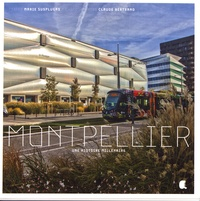 Marie Susplugas et Claude Bertrand - Montpellier - Une histoire millénaire.