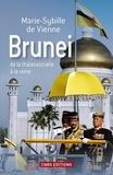 Marie-Sybille de Vienne - Brunei de la thalassocratie à la rente.
