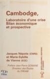 Marie-Sybille de Vienne et Jacques Népote - Cambodge, laboratoire d'une crise - Bilan économique et prospective.