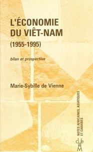 Marie-Sybille de Vienne - L'économie du Viêt Nam (1955-1995) : bilan et prospective.