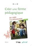 Marie-Sylvie Coquillaud - Créer une ferme pédagogique - De l'idée à la réalisation.