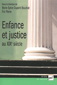 Marie-Sylvie Dupont-Bouchat et Eric Pierre - Enfance et justice au XIXe siècle - Essais d'histoire comparée de la protection de l'enfance, 1820-1914, France-Belgique-Pays-Bas-Canada.