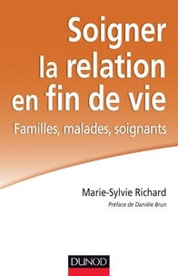 Marie-Sylvie Richard - Soigner la relation en fin de vie.