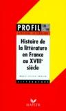 Marie-Sylvie Séguin - Histoire de la littérature en France au XVIIIe siècle.
