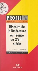 Marie-Sylvie Séguin et Georges Décote - Histoire de la littérature en France au XVIIIe siècle.