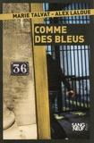 Marie Talvat et Alex Laloue - Comme des bleus.